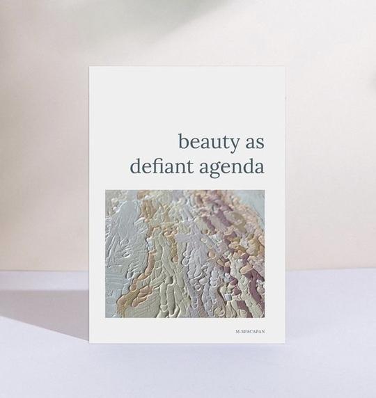 Beauty As Defiant Agenda